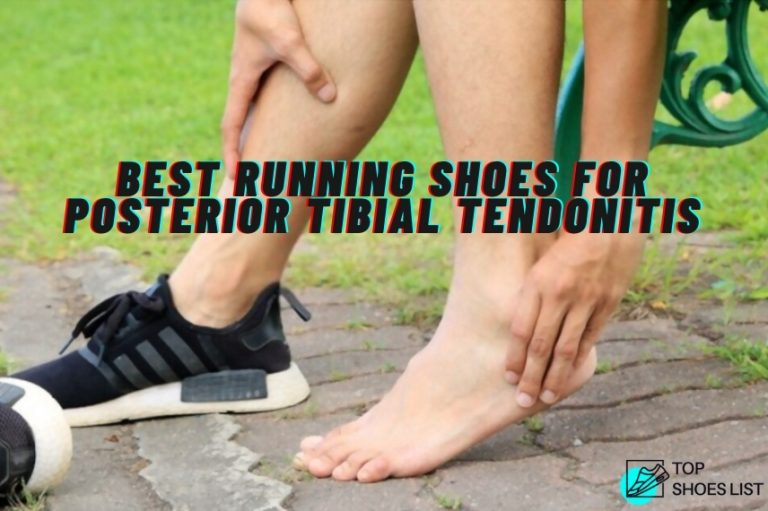 10 Best Running Shoes for Posterior Tibial Tendonitis 2021