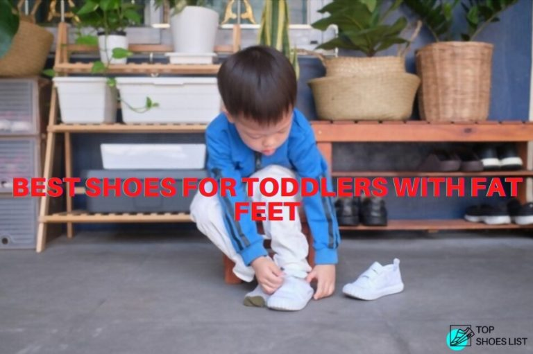 16 Best Shoes for Toddlers with Fat Feet in 2021