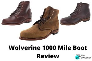 Wolverine 1000 Mile Boot Review