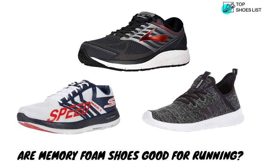 Are Memory Foam Shoes Good For Running