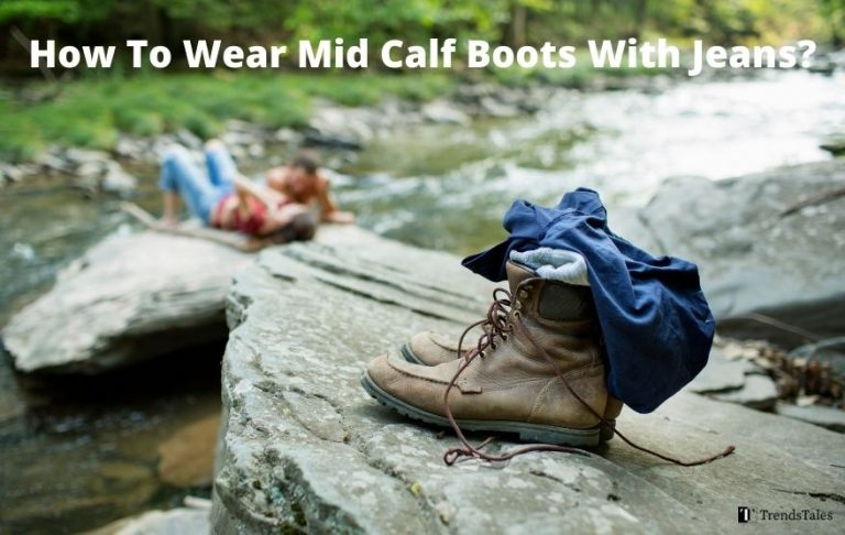 How To Wear Mid Calf Boots With Jeans? 10 Outfit Ideas